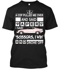 Funny Car S Scissors, I Win - A Cop Pulled Me Over And Hanes Tagless Tee T-Shirt