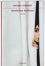 Sembrava Bellezza - Teresa Ciabatti 2021 Mondadori