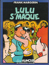 Lulu s'maque. MARGERIN Humanoïdes 1987. neuf