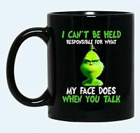 Grinch I Can't Be Held Responsible My Face Does Talk Ceramic Coffee Mug