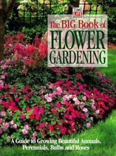 The Big Book of Flower Gardening: A Guide to Growing Beautiful Annuals-Free Ship