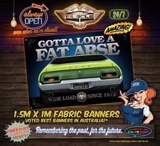 XA FORD FALCON HARDTOP - SUPERBIRD GOTTA LOVE A FAT ARSE 1.5M x 1M LARGE BANNER