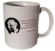 "Marilyn Monroe ""If you can't handle me at my worst"" quote 11 oz coffee tea mug"