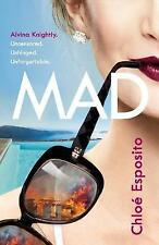 Mad (Mad, Bad and Dangerous to Know Trilogy), Esposito, Chloé, New