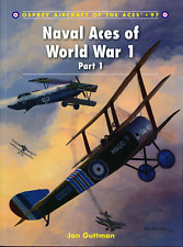 Naval Aces of World War 1: Part I (Osprey Aircraft of the Aces 97) - New Copy
