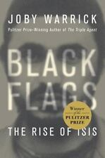 Black Flags : The Rise, Fall, and Rebirth of the Islamic State by Joby...