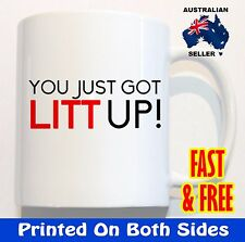 Suits You Just Got Litt Lit Up COFFEE MUG CUP birthday Christmas gift xmas funny