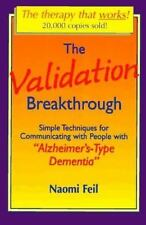 The Validation Breakthrough : Simple Techniques for Communicating with People w…