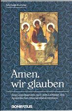 Kunzler, Amen wir glauben, Laien-Dogmatik Leitfaden Ap. Glaubensbekenntnis 1998