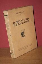 Robert Ravaut LE PECHE AU LANCER EN RIVIERE ET EN MER Editions Vautrain 1947