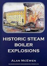 Historic Steam Boiler Explosions by Alan McEwen (Har...