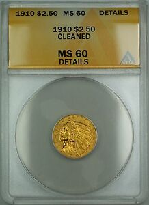 1910 $2.50 Indian Quarter Eagle Gold Coin ANACS MS-60 Details Cleaned