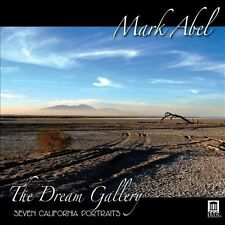 MARK ABEL: THE DREAM GALLERY - SEVEN CALIFORNIA PORTRAITS NEW CD