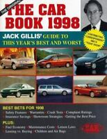 Car Book, 1998 : The Definitive Buyer's Guide to New Automobiles Jack Gillis