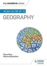 My Revision Notes: AQA GCSE (9-1) Geography by Rebecca Blackshaw, Simon Ross (P…