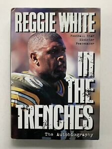 """1996 """"Reggie White In The Trenches"""" Signed Autobiography by the Packer NFL HOFer"""