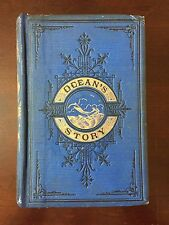 Rare Antiquarian Vintage Historical Book: 1873 Ocean's Story - First Edition