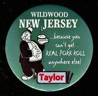 "TAYLOR PORK ROLL  Wildwood NJ 3"" Pin Back BUTTON THouse WW#68"
