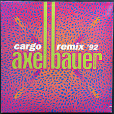 """Axel Bauer 12"""" Cargo Remix '92 - Germany"""