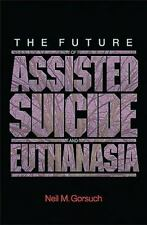 New Forum Bks.: The Future of Assisted Suicide and Euthanasia by Neil M....