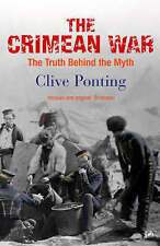The Crimean War: The Truth Behind the Myth by Clive Ponting (Paperback, 2005)