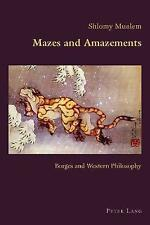 Mazes and Amazements: Borges and Western Philosophy (Hispanic Studies: Culture a