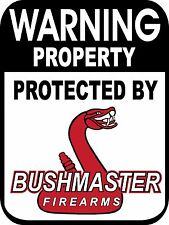 BUSHMASTER FireArms Property Protected By  AR15 5.56 .223 Sign 9x12 Aluminum