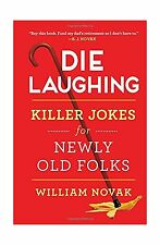 Die Laughing: Killer Jokes for Newly Old Folks Free Shipping