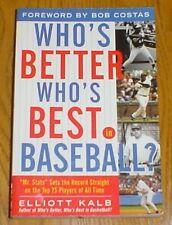 Who's Better, Who's Best in Baseball? by Elliott Kalb (2005 Paperback) EXCELLENT