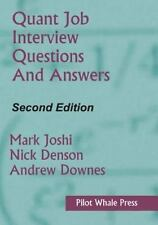 Quant Job Interview Questions and Answers by Mark Joshi, Nick Denson and Andrew…