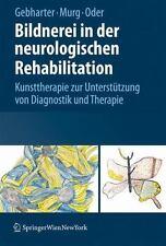 Bildnerei in Der Neurologischen Rehabilitation: Kunsttherapie Zur Untersta1/4...