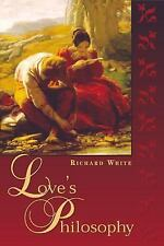 Love's Philosophy by Richard White (2001, Paperback)