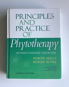 Principles and Practice of Phytotherapy: Modern Herbal Medicine by Mills, Bone