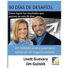 90 D�as de Desaf�os : C�mo Lograr Los Resultados Que Quieres en Solo 90 D�as...