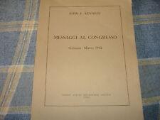 1962 JOHN F. KENNEDY MESSAGGI AL CONGRESSO GENNAIO MARZO 1962 ROMA USA INFO