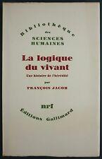 JACOB - LOGIQUE DU VIVANT, HISTOIRE DE L'HEREDITE - NRF - BIOLOGIE GENETIQUE