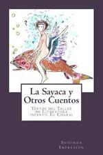 La Sayaca y Otros Cuentos : Textos Del Taller de Literatura Infantil el...