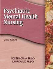 Psychiatric Mental Health Nursing by Lawerence E. Frisch and Noreen Cavan Frisch