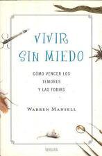 Vivir sin miedo. Como vencer los temores y las fobias (Spanish Edition), Warren