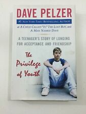 The Privilege of Youth - Dave Pelzer (2004, Hardcover, Dust Jacket, 1st Edition)