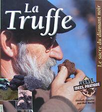 LA TRUFFE, LE SACRE DU DIAMANT NOIR PAR E. COSSALTER ET J.-M. BLACHE