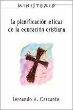Ministerio: La Planificacion Eficaz de la Educacion Cristiana: Ministry: Plannin