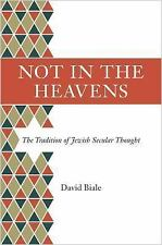 Not in the Heavens : The Tradition of Jewish Secular Thought by David Biale...