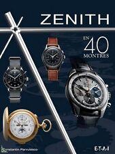 Zenith en 40 montres, livre de C. Parvulesco