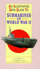 AN ILLUSTRATED DATA GUIDE TO SUBMARINES OF WORLD WAR II., Chant. Christopher., U