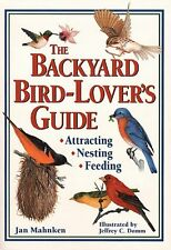 The Backyard Bird-Lovers Guide: Attracting, Nesti