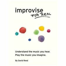 Improvise for Real: The Complete Method for All Instruments (Paperback or Softba