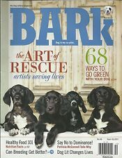 Bark dog magazine Art of rescue Going green Healthy food 101 Breeding Dominance