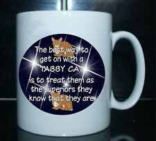 THE BEST WAY TO GET ON WITH A TABBY CAT - Novelty Tea/Coffee Mug Gift