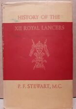 The History of the XII Royal Lancers ( Prince of Wales's ) 1715-1945  P Stewart